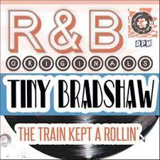Tiny BradShaw - Train kept a rollin